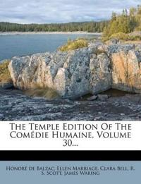 The Temple Edition Of The Comédie Humaine, Volume 30...