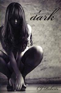Captive in the Dark: The Dark Duet