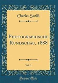 Photographische Rundschau, 1888, Vol. 2 (Classic Reprint)