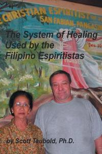 The System Of Healing Used By The Filipino Espiritistas