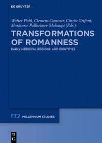 Transformations of Romanness: Early Medieval Regions and Identities