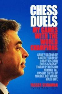 Chess Duels: My Games with the World Champions