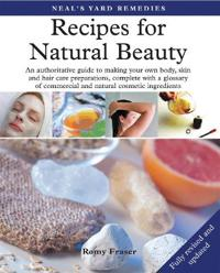 Recipes for natural beauty - an authoritative guide to making your own body