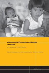 Napa Bulletin, Anthropological Perspectives on Migration and Health
