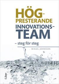 Högpresterande innovationsteam : steg för steg