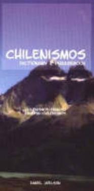 Chilenismos-English English-Chilenismos Dictionary and Phrasebook