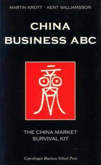 China Business ABC: The China Market Survival Kit