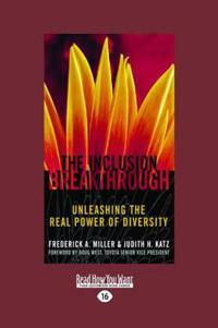 The Inclusion Breakthrough: Unleashing the Real Power of Diversity