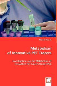 Metabolism of Innovative Pet Tracers