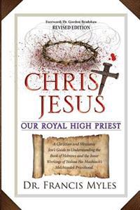 Christ Jesus Our Royal High Priest