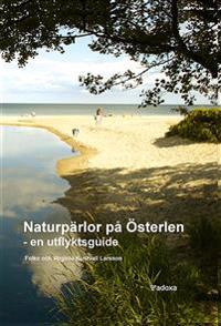 Naturpärlor på Österlen - en utflyktsguide