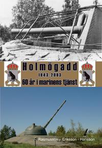 Holmögadd 1943-2003 : 60 år i marinens tjänst