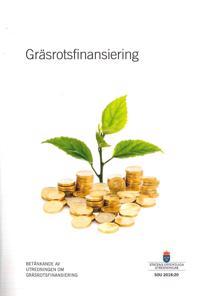 Gräsrotsfinansiering. SOU 2018:20 : Betänkande från Utredningen om gräsrotsfinansiering