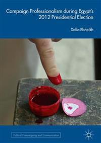 Campaign Professionalism During Egypt's 2012 Presidential Election