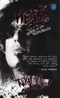 The Heroin diaries : spillror ur ett rockstjärneliv