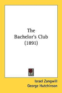 The Bachelor's Club