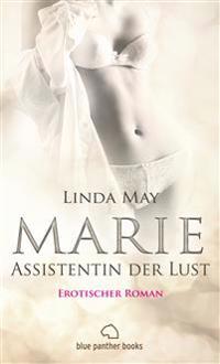 Marie - Assistentin der Lust | Erotischer Roman (Assistentin, Blowjob, Fantasien, Halterlose Strumpfhose, Kopfkino)