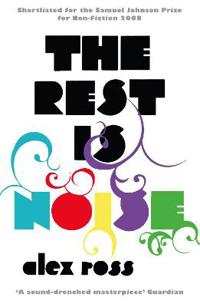 Rest is noise - listening to the twentieth century