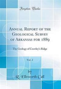 Annual Report of the Geological Survey of Arkansas for 1889, Vol. 2