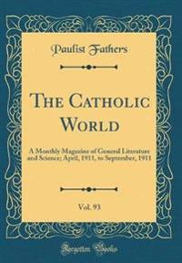 The Catholic World, Vol. 93