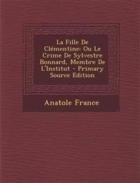 La Fille De Clémentine: Ou Le Crime De Sylvestre Bonnard, Membre De L'Institut