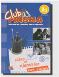CLUB PRISMA Nivel A1 - Libro de ejercicios con claves