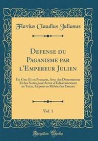 Defense du Paganisme par l'Empereur Julien, Vol. 1