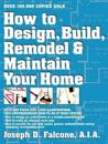How to Design, Build, Remodel, and Maintain Your Home