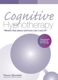 Cognitive hypnotherapy: whats that about and how can i use it? - two simple