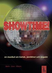 Showtime! : en musikal om kärlek, jämlikhet och respekt (manus - nothäfte)