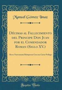 Décimas al Fallecimiento del Principe Don Juan por el Comendador Roman (Siglo XV.)