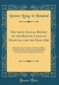 The 64th Annual Report of the Boston Lying-In Hospital for the Year 1896