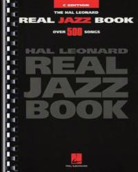 The Hal Leonard Real Jazz Book - C Edition
