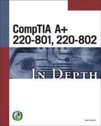 CompTIA A+ 220-801, 220-802 In Depth