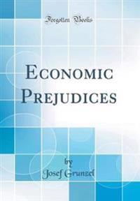 Economic Prejudices (Classic Reprint)