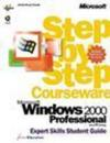Microsoft Windows 2000 Professional Step by Step Courseware Expert Skills C