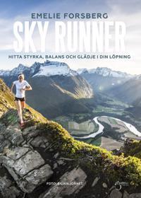 Skyrunner, hitta styrka, balans och glädje i din löpning