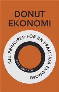 Donutekonomi : sju principer för en framtida ekonomi