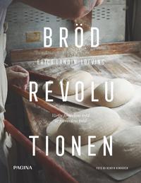 Brödrevolutionen : varför forntidens bröd är framtidens bröd