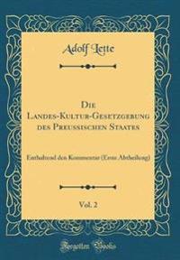 Die Landes-Kultur-Gesetzgebung des Preußischen Staates, Vol. 2