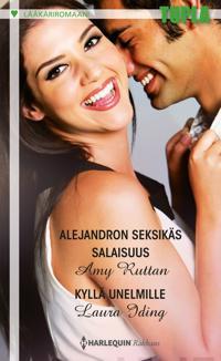 Alejandron seksikäs salaisuus / Kyllä unelmille
