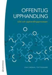 Offentlig upphandling : LOU och upphandlingsprocessen