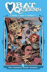 Rat Queens Volume 5: The Colossal Magic Nothing