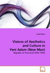 Visions of Aesthetics and Culture in Yeni Adam (New Man)
