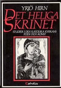 Det heliga skrinet : studier i den katolska kyrkans poesi och konst