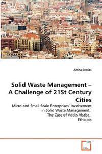 Solid Waste Management - A Challenge of 21st Century Cities