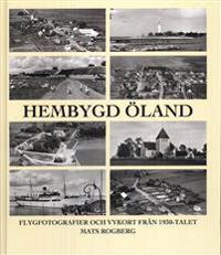 Hembygd Öland : flygfotografier och vykort från 1930-talets Öland