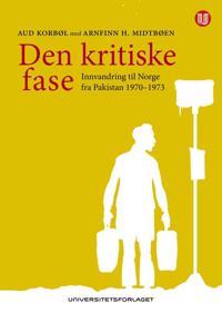 Den kritiske fase - Aud Korbøl, Arnfinn H. Midtbøen pdf epub