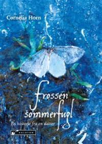 Frossen sommerfugl - Cornelia Horn   Inprintwriters.org