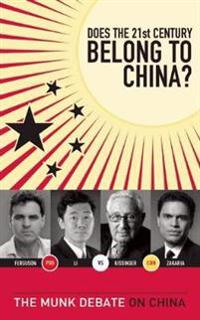 Does the 21st Century Belong to China?: Kissinger and Zakaria vs. Ferguson and Li: The Munk Debate on China